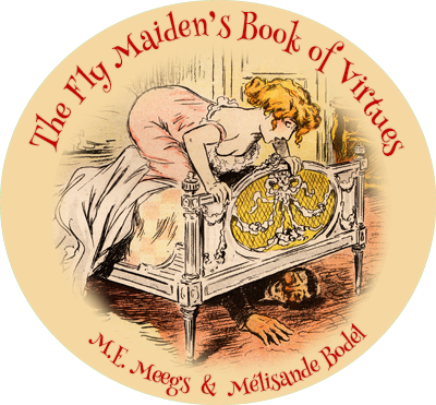 The Fly Maiden's Book of Virtues